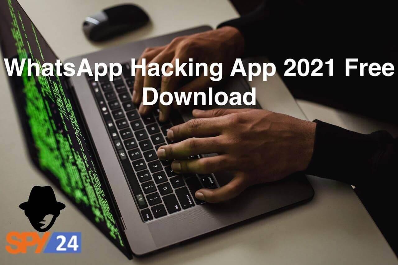 WhatsApp Hacking App 2021 Free Download