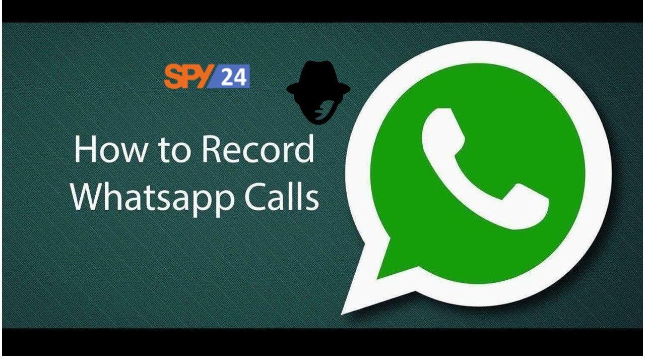 Spy App to Record Whatsapp Calls